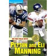 On the Field with...Peyton and Eli Manning by Christopher, Matt; Peters, Stephanie, 9780316036962