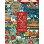 King of the Dharma The Illustrated Life Of Je Tsongkapa, Teacher Of The First Dalai Lama by Roach, Gesha Michael, 9780976546962