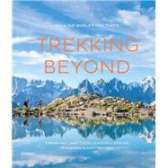Trekking Beyond by Treadway, Alex; Costello, Dave; Bierling, Billi; Hall, Damian, 9781781316962