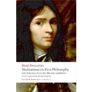 Meditations on First Philosophy : With Selections from the Objections and Replies by Descartes, René; Moriarty, Michael, 9780192806963