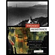 Engaged Resistance : American Indian Art, Literature, and Film from Alcatraz to the NMAI by Rader, Dean, 9780292726963