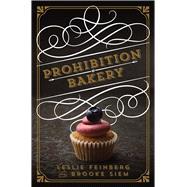 Prohibition Bakery by Feinberg, Leslie; Siem, Brooke, 9781454916963