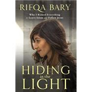 Hiding in the Light by Bary, Rifqa, 9781601426963