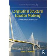 Longitudinal Structural Equation Modeling: A Comprehensive Introduction by Newsom; Jason T., 9781848726963