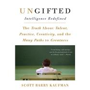 Ungifted by Kaufman, Scott Barry; Doutsiopoulos, George, 9780465066964