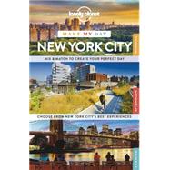 Lonely Planet Make My Day New York City by Lonely Planet Publications, 9781743606964