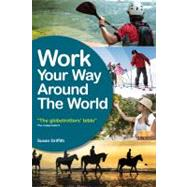 Work Your Way Around the World : The Globetrotters Bible by Griffith, Susan, 9781854586964
