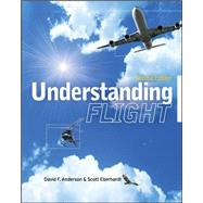 Understanding Flight, Second Edition by Anderson, David W.; Eberhardt, Scott, 9780071626965