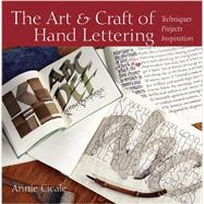The Art and Craft of Hand Lettering by Annie Cicale, 9780615466965