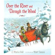 Over the River and Through the Wood by CHILD, L. MARIATAVARES, MATT, 9780763666965