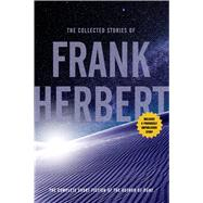 The Collected Stories of Frank Herbert by Herbert, Frank, 9780765336965