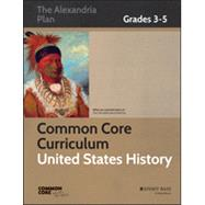 Common Core Curriculum for United States History, Grades 3-5 by Unknown, 9781118526965