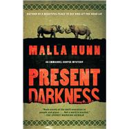 Present Darkness A Novel by Nunn, Malla, 9781451616965