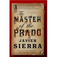 The Master of the Prado by Sierra, Javier; Reid, Jasper, 9781476776965
