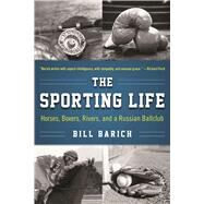 The Sporting Life by Barich, Bill, 9781510706965
