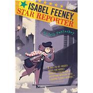Isabel Feeney, Star Reporter by Fantaskey, Beth, 9780544936966