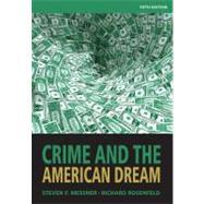 Crime and the American Dream by Messner, Steven F.; Rosenfeld, Richard, 9781111346966