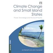 Climate Change and Small Island States: Power, Knowledge and the South Pacific by Barnett,Jon, 9781138866966