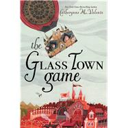 The Glass Town Game by Valente, Catherynne M.; Green, Rebecca, 9781481476966