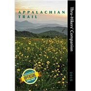 Appalachian Trail Thru-hikers' Companion 2016 by Appalachian Long Distance Hikers Association; Sylvester, Robert, 9781889386966
