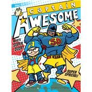 Captain Awesome Meets Super Dude! by Kirby, Stan; O'Connor, George, 9781481466967