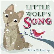 Little Wolf's Song by Teckentrup, Britta, 9781910126967