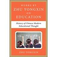 History of Chinese Contemporary Educational Thought (Works by Zhu Yongxin on Education Series) by Yongxin, Zhu, 9780071836968