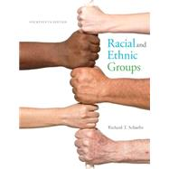 Racial and Ethnic Groups Plus NEW MyLab Sociology  for Race and Ethnicity -- Access Card Package by Schaefer, Richard T., 9780134126968