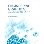 Engineering Graphics with AutoCAD 2017 by Bethune, James D., 9780134506968