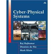 Cyber-Physical Systems by Rajkumar, Raj; de Niz, Dionisio; Klein, Mark, 9780321926968