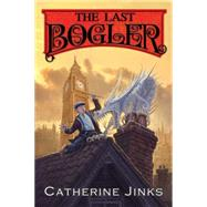 The Last Bogler by Jinks, Catherine; Watts, Sarah, 9780544086968