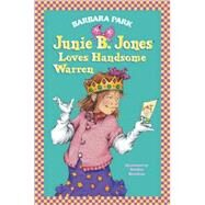 Junie B. Jones Loves Handsome Warren by PARK, BARBARABRUNKUS, DENISE, 9780679966968