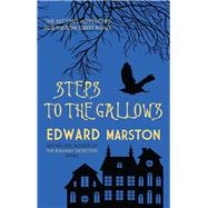 Steps to the Gallows by Marston, Edward, 9780749016968