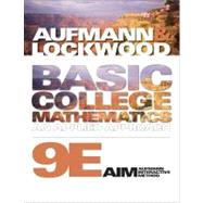 Basic College Mathematics An Applied Approach by Aufmann, Richard N.; Lockwood, Joanne, 9781439046968