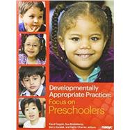 Developmentally Appropriate Practice: Focus on preschoolers by Unknown, 9781928896968