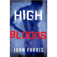High Bloods by Farris, John, 9780312866969