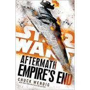 Empire's End: Aftermath (Star Wars) by WENDIG, CHUCK, 9781101966969