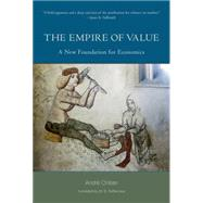 The Empire of Value by Orléan, André; Debevoise, M. B., 9780262026970