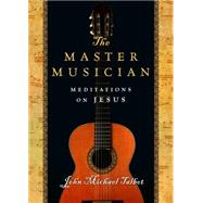 The Master Musician by Talbot, John Michael, 9780830836970