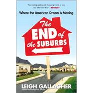 The End of the Suburbs by Gallagher, Leigh, 9781591846970