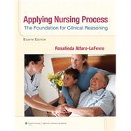 Applying Nursing Process The Foundation for Clinical Reasoning by Alfaro-LeFevre, Rosalinda, 9781609136970