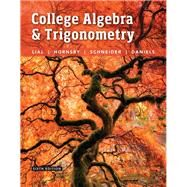 College Algebra and Trigonometry plus MyMathLab with Pearson eText -- Access Card Package by Lial, Margaret L.; Hornsby, John; Schneider, David I.; Daniels, Callie, 9780134306971