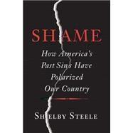 Shame by Steele, Shelby, 9780465066971