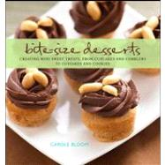 Bite-Size Desserts : Creating Mini Sweet Treats, from Cupcakes and Cobblers to Custards and Cookies by Bloom, Carole, 9780470226971