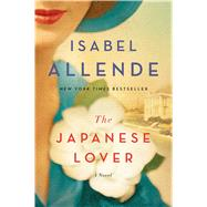 The Japanese Lover A Novel by Allende, Isabel, 9781501116971
