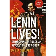 Lenin Lives! by Cunliffe, Philip, 9781785356971
