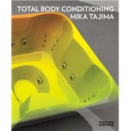 Mika Tajima: Total Body Conditioning by Lyons, Matthew (CON), 9781908966971