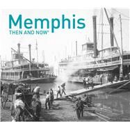 Memphis Then and Now by Johnson, Russell, 9781911216971