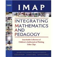 IMAP Integrating Mathematics and Pedagogy Searchable Collection of Children's Mathematical Thinking Video Clips and Facilitator's Guide