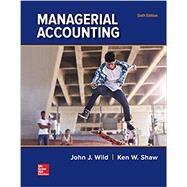 Managerial Accounting by Wild, John; Shaw, Ken; Chiappetta, Barbara, 9781259726972